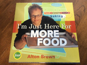 I'm Just Here For More Food - Alton Brown - Baking Book