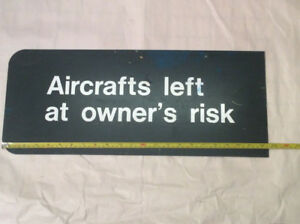"Vintage ""Aircrafts left at owners risk"" metal sign !"