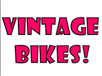 Vintage bikes! Fully Reconditioned!