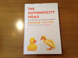 The Authenticity Hoax, How We Get Lost Finding Ourselves