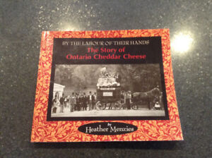 The Story of Ontario Cheddar Cheese by Heather Menzies