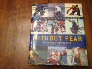 Without Fear Hockeys 50 Greatest Goaltenders