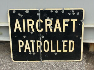 Vintage bullet riddled AIRCRAFT PATROLLED metal sign !