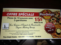 15$ for 15''pizza 3ingredientPizza Delight Bouctouche or Shediac