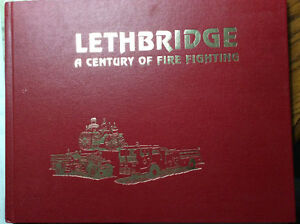 Lethbridge A Century Of Fire Fighting