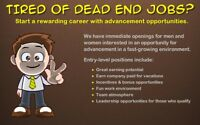 TIRED OF DEAD END JOBS?