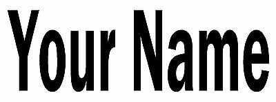"""YOUR TEXT Vinyl Decal Sticker Car Window Bumper CUSTOM 1"""" x 3"""" Personalized NAME"""