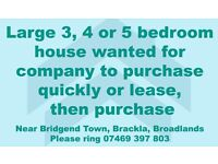 Large house wanted for company purchase - 3-5 beds Town, Broadlands or Brackla