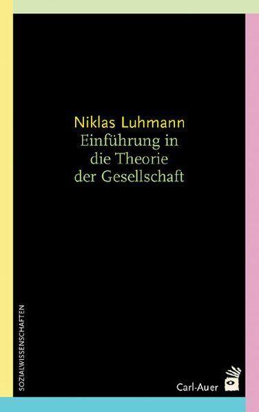 Einführung in die Theorie der Gesellschaft | Niklas Luhmann | 2005 | deutsch
