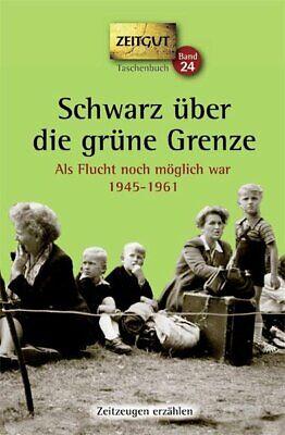 Buch Grüne Grenze (Schwarz über die grüne Grenze. 1945-1961. Taschenbuch | 2011 | deutsch | NEU)