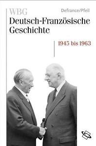 WBG-Deutsch-franzoesische-Geschichte-Bd-10-1945-1963-Defrance-Pfeil-TOP-Zustand