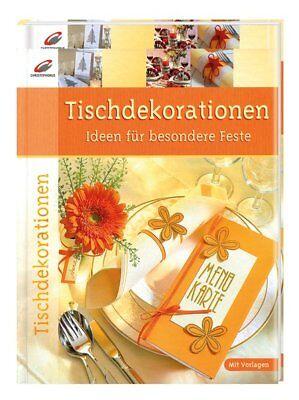 Tischdekorationen - Ideen für besondere Feste   2008   deutsch   NEU