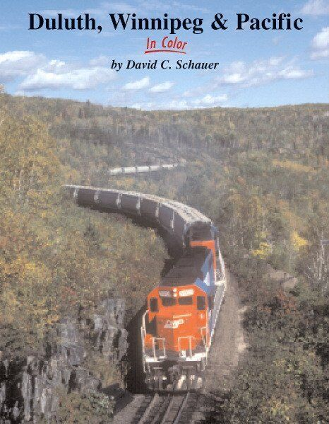 DULUTH, WINNIPEG & PACIFIC in Color -- (NEW BOOK)