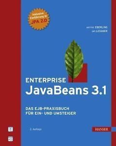 Enterprise JavaBeans 3.1: Das EJB-Praxisbuch für Ein- und Umsteiger