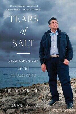 301d8b29cd6f5a Tears of Salt : A Doctor's Story of the Refugee Crisis, Paperback by  Bartolo,.