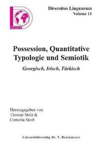 Possesion, Quantitative Typologie und Semiotik von Tamar Khizanishvili,...