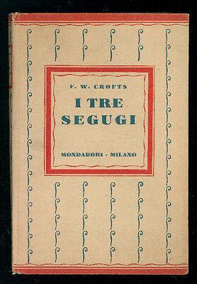 CROFTS F. W. I TRE SEGUGI MONDADORI 1930 I° EDIZ. GIALLI