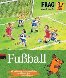 FRAG DOCH MAL.....DIE MAUS ° Fußball ►►►UNGELESEN ° von Gabi Neumayer