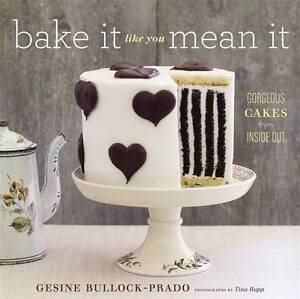 Bake it like you mean it by Gesine Bullock-Prado Cookbook Paddington Eastern Suburbs Preview