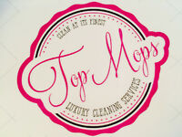 *TopMops Luxury Cleaning* Welcomes NEW Clients!
