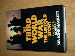 """The Third World War: The Untold Story ""-  Gen. Sir John Hackett"