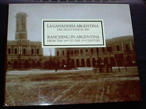 RANCHING IN ARGENTINA FROM THE 18TH TO 21ST CENTURY 200+ photos