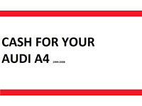 CASH FOR YOUR AUDI A4