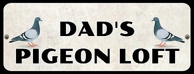 DAD'S PIGEON LOFT (OR ANY NAME ADDED) HOMING RACING SHED METAL PLAQUE SIGN P203