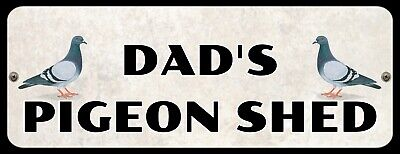 DAD'S PIGEON SHED (OR ANY NAME ADDED) HOMING RACING LOFT METAL PLAQUE SIGN P202