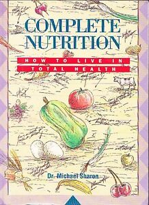 COMPLETE-NUTRITION-DR-MICHAEL-SHARON-HOW-TO-LIVE-IN-TOTAL-HEALTH-OPTIMUM-DIET