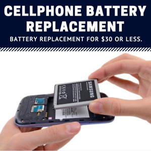 Cellphone Battery Replacement - $30 or LESS!