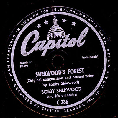 BOBBY SHERWOOD & HIS ORCH. Sherwood's forest / 'least that's my opinion    X1406