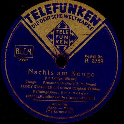 TEDDY STAUFFER & ERIC HELGAR Nachts am Kongo / Maria - Marie   Schellack   S126