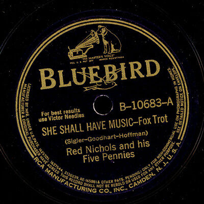 RED NICHOLS & HIS FIVE PENNIES She shall have music / Let me dream  78rpm   X267