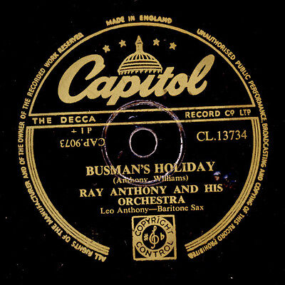 RAY ANTHONY &  HIS ORCHESTRA  Busman's holiday / Rollin' home   Schellack  X1852