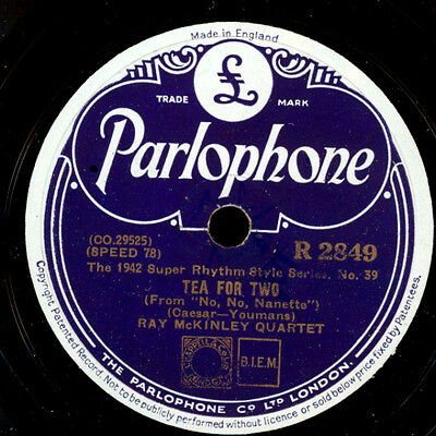RAY McKINLEY QUARTET Tea for two / WILL BRADLEY'S SIX TEXAS HOT DOGS 78rpm X1092