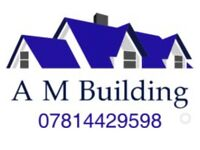 A M BUILDING Plastering, Roofing, Extensions, Fascias/soffits/guttering, man with digger hire