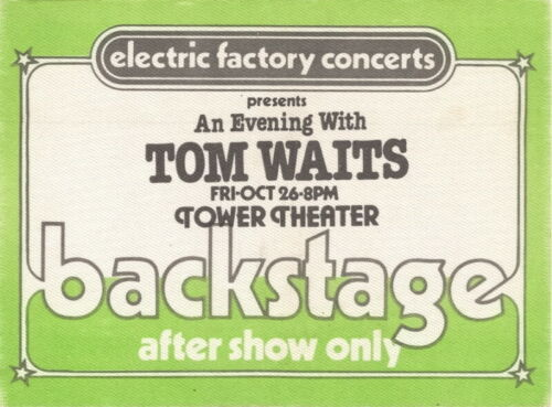 TOM WAITS 1979 BLUE VALENTINE TOWER THEATER AFTER SHOW ONLY BACKSTAGE PASS / NMT