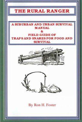 Rural Ranger : A Suburban and Urban Survival Manual & Field Guide of Traps - Rural Urban Suburban