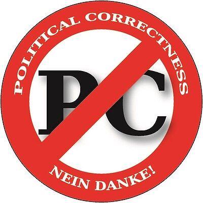 POLITICAL CORRECTNESS NEIN DANKE! AUFKLEBER 5er Pack PVC PC NEIN DANKE!