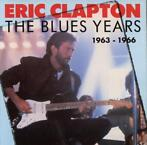 cd - Eric Clapton - The Blues Years 1963 - 1966