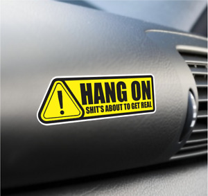 Hang On Funny Warning Vinyl Label Decal Sticker Ford Mustang BMW