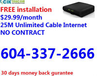 Unlimited 25 cable internet for only $29.99/month - NO CONTRACT