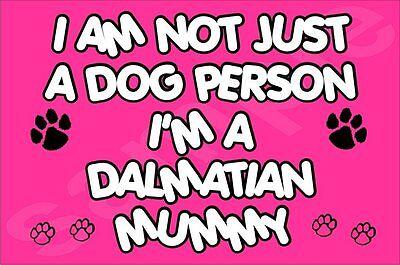 I'M NOT JUST A DOG PERSON I'M A DALMATIAN MUMMY FRIDGE MAGNET GIFT DOG