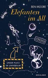 Elefanten-im-All-Unser-Platz-im-Universum-von-Ben-Moore-Buch-neu