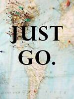Just Go!! Let me plan your getaway!!