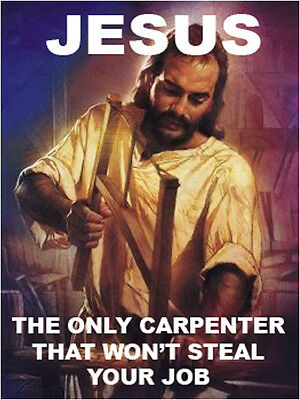 Jesus The Only Carpenter That Wont Steat Your Job Construction Sticker S-97