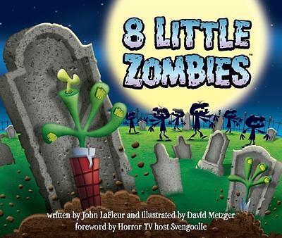 8 Little Zombies Hardcover book John LaFleur David Metzger Svengoolie Halloween (Zombie Halloween Book)