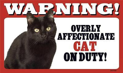 "Warning Overly Affectionate Cat On Duty Plastic Wall Sign 5"" x 8""  Black Gift"