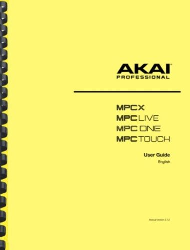 Akai MPC X Live One Touch Version 2.7.2 USER GUIDE OWNER